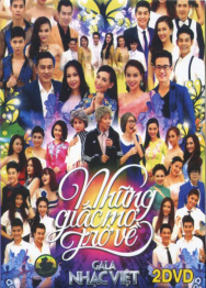 GALA nhạc Việt – Những giấc mơ trở về (2014)