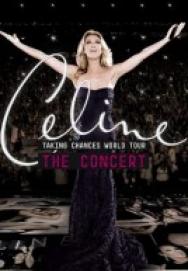 Celine Dion – Taking Chances World Tour The Concert  (2010)