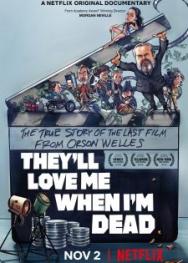 Họ Sẽ Yêu Tôi Khi Tôi Chết (2018)