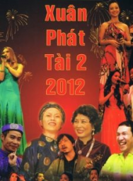 [Ca Nhạc Hài ] Xuân Phát Tài 2 (2012)